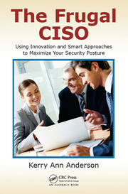 Featured Title - The Frugal CISO: Using Innovation & Smart Approaches - 1st Edition book cover