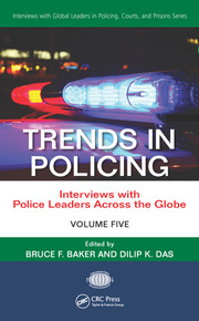 Trends in Policing: Interviews with Police Leaders Across the Globe, Volume Five