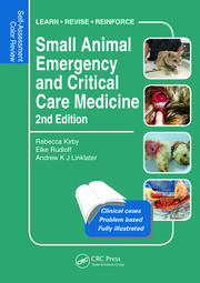 Small Animal Emergency and Critical Care Medicine: Self-Assessment Color Review, Second Edition