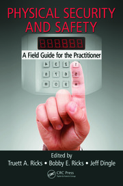 Physical Security and Safety: A Field Guide for the Practitioner