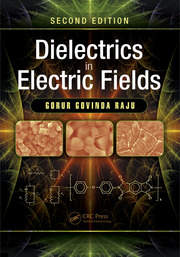 Dielectrics in Electric Fields, Second Edition