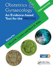 Obstetrics & Gynaecology: An Evidence-based Text for MRCOG, Third Edition