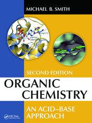 Organic Chemistry: An Acid-Base Approach, Second Edition