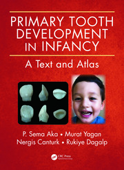 Primary Tooth Development in Infancy: A Text and Atlas