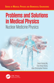 Problems and Solutions in Medical Physics: Nuclear Medicine Physics