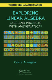Exploring Linear Algebra: Labs and Projects with Mathematica ®