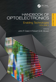 Handbook of Optoelectronics, Second Edition: Enabling Technologies (Volume Two)