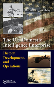 The U.S. Domestic Intelligence Enterprise: History, Development, and Operations