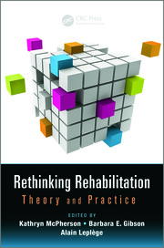 Rethinking Rehabilitation: Theory and Practice - CRC Press