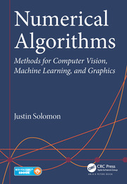 Numerical Algorithms: Methods for Computer Vision, Machine Learning, and Graphics