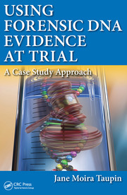 Using Forensic DNA Evidence at Trial: A Case Study Approach