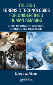 Utilizing Forensic Technologies for Unidentified Human Remains: Death Investigation Resources, Strategies, and Disconnects