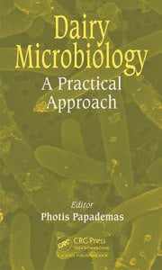 Dairy Microbiology: A Practical Approach