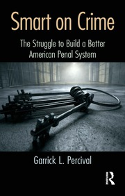 Smart on Crime: The Struggle to Build a Better American Penal System