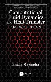 Computational Fluid Dynamics and Heat Transfer, Second Edition