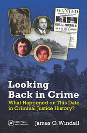 Looking Back in Crime: What Happened on This Date in Criminal Justice History?