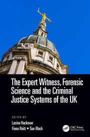 The Expert Witness, Forensic Science, and the Criminal Justice Systems of the UK