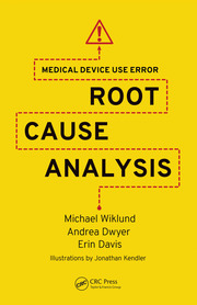 Medical Device Use Error: Root Cause Analysis