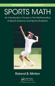 Sports Math: An Introductory Course in the Mathematics of Sports Science and Sports Analytics