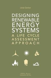 Designing Renewable Energy Systems: A Life Cycle Assessment Approach