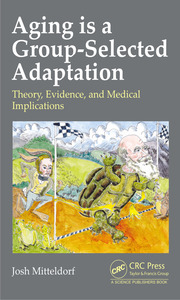 Aging is a Group-Selected Adaptation: Theory, Evidence, and Medical Implications