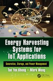 Energy Harvesting Systems for IoT Applications: Generation, Storage, and Power Management