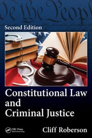 Constitutional Law and Criminal Justice, Second Edition