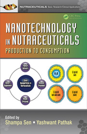 Nanotechnology in Nutraceuticals: Production to Consumption
