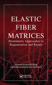 Elastic Fiber Matrices: Biomimetic Approaches to Regeneration and Repair