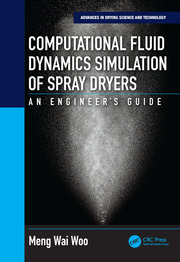 Computational Fluid Dynamics Simulation of Spray Dryers: An Engineer's Guide