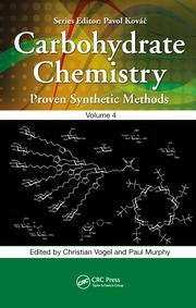 Carbohydrate Chemistry: Proven Synthetic Methods, Volume 4