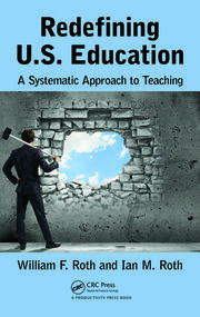 Redefining U.S. Education: A Systematic Approach to Teaching