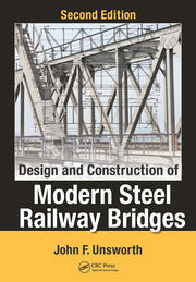Design and Construction of Modern Steel Railway Bridges, Second Edition