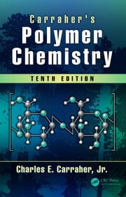 Carraher's Polymer Chemistry, Tenth Edition