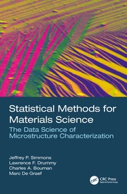 Statistical Methods for Materials Science: The Data Science of Microstructure Characterization
