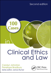 100 Cases in Clinical Ethics and Law, Second Edition
