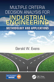 Multiple Criteria Decision Analysis for Industrial Engineering: Methodology and Applications