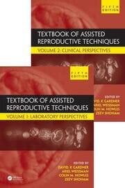 Textbook of Assisted Reproductive Techniques, Fifth Edition: Two Volume Set
