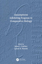 Assumptions Inhibiting Progress in Comparative Biology