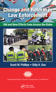 Change and Reform in Law Enforcement: Old and New Efforts from Across the Globe
