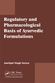 Regulatory and Pharmacological Basis of Ayurvedic Formulations