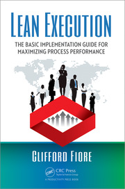 Lean Execution: The Basic Implementation Guide for Maximizing Process Performance