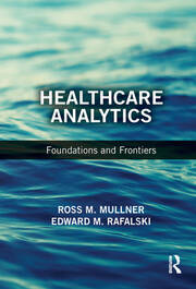 Healthcare Analytics: Foundations and Frontiers