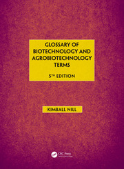 Glossary of Biotechnology and Agrobiotechnology Terms, Fifth Edition
