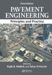 Pavement Engineering: Principles and Practice, Third Edition