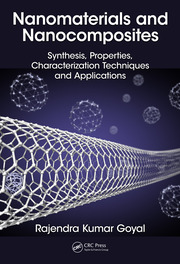 Nanomaterials and Nanocomposites: Synthesis, Properties, Characterization Techniques, and Applications