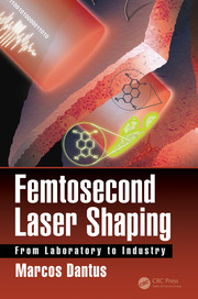 Femtosecond Laser Shaping: From Laboratory to Industry
