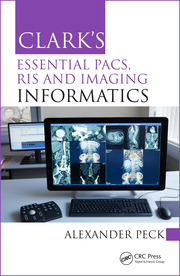 Clark's Essential PACS, RIS and Imaging Informatics