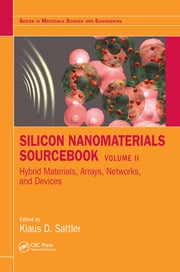 Silicon Nanomaterials Sourcebook: Hybrid Materials, Arrays, Networks, and Devices, Volume Two