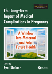 The Long-Term Impact of Medical Complications in Pregnancy: A Window into Maternal and Fetal Future Health